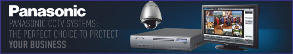 Panasonic CCTV System Perfect Choice to Protect Business